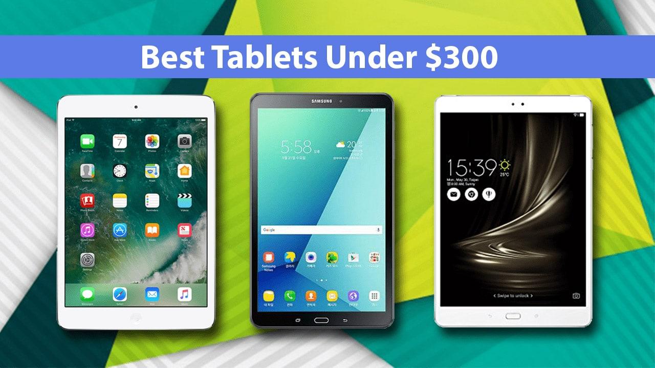 Top 10 Best Budget Tablets Under $300